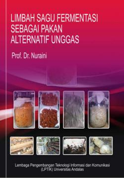 Cover for LIMBAH SAGU FERMENTASI  SEBAGAI PAKAN  ALTERNATIF UNGGAS